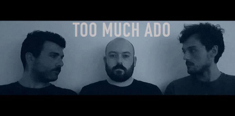 Too Much Ado