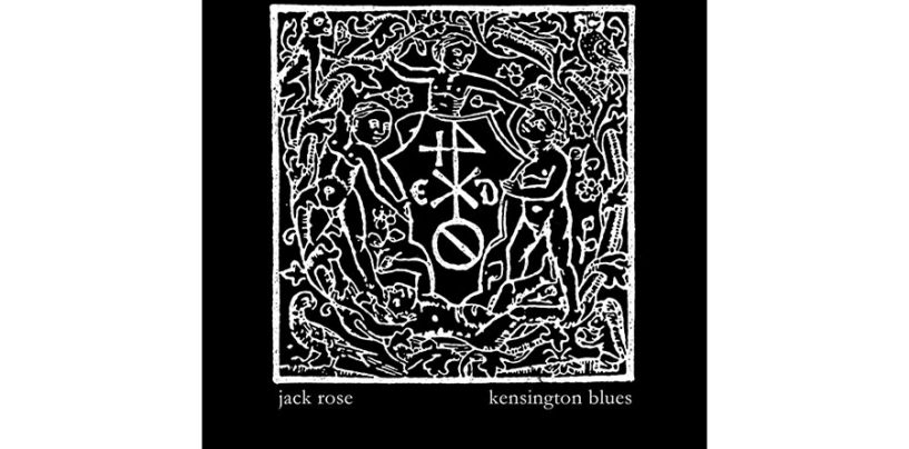 "Jack Rose, ""Kensington Blues"""
