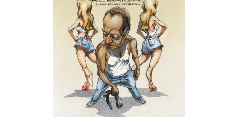 "R.L. Burnside, ""A Ass Pocket of Whiskey"""
