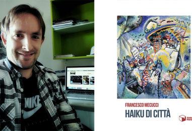 """Francesco Mecucci presenta il suo libro """"Haiku di città"""""""