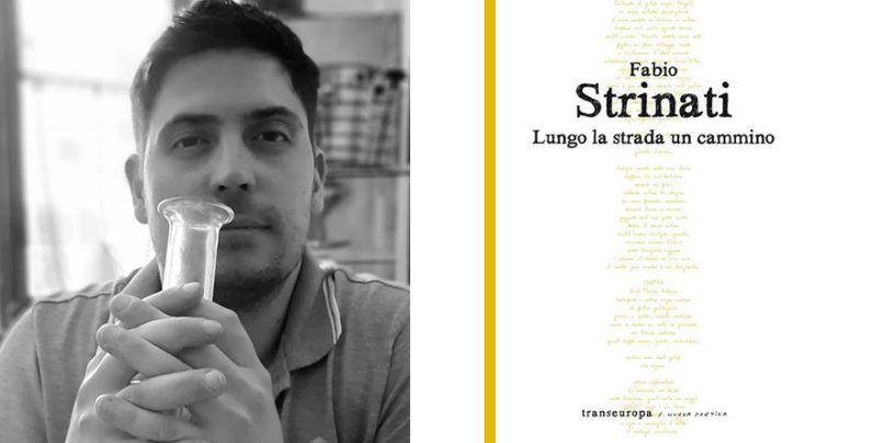 """""""Lungo la strada un cammino"""", le poesie di Fabio Strinati"""