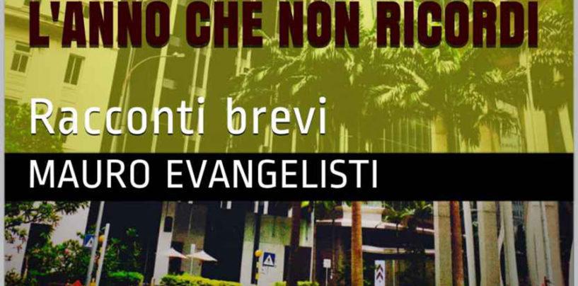 """""""L'anno che non ricordi"""", i racconti brevi di Mauro Evangelisti in ebook"""