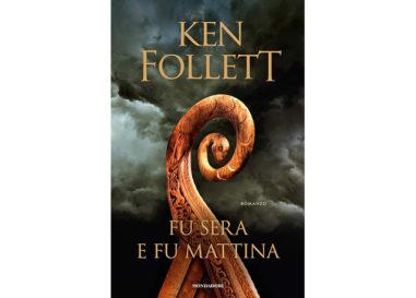 """Libri – """"Fu sera e fu mattina"""" di Ken Follett, la recensione"""