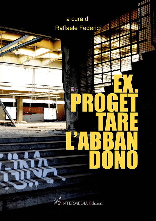 ex.progettare l'abbandono raffaele federici libro piazza del mercato terni
